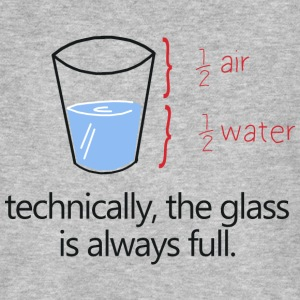 THE GLASS IS ALWAYS FULL! T-shirts - Organic mænd