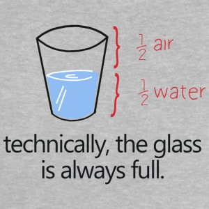 THE GLASS IS ALWAYS FULL! Shirts - Baby T-shirt
