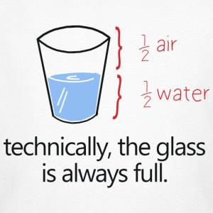 THE GLASS IS ALWAYS FULL! T-shirts - Mannen Bio-T-shirt