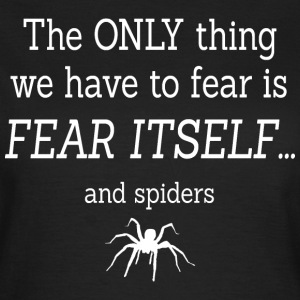 FEAR OF SPIDERS T-shirts - Vrouwen T-shirt