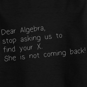 DEAR ALGEBRA Shirts - Teenager T-shirt