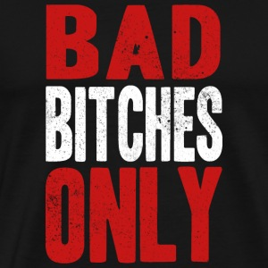 BAD BITCHES ONLY Tee shirts - T-shirt Premium Homme