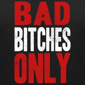 BAD BITCHES ONLY T-Shirts - Women's V-Neck T-Shirt