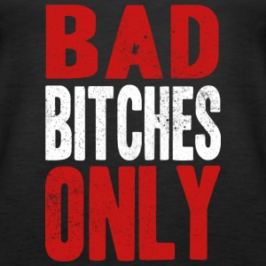 BAD BITCHES ONLY Tops - Women's Premium Tank Top