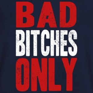 BAD BITCHES ONLY T-Shirts - Men's V-Neck T-Shirt