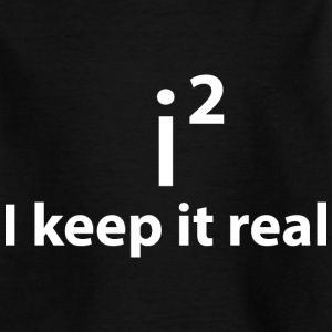 KEEP IT REAL - BLEIB DIR TREU T-Shirts - Teenager T-Shirt