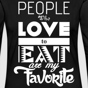 people who love to eat are my favorite Langærmede T-shirts - Dame premium T-shirt med lange ærmer