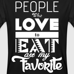 people who love to eat are my favorite T-Shirts - Men's Organic T-shirt