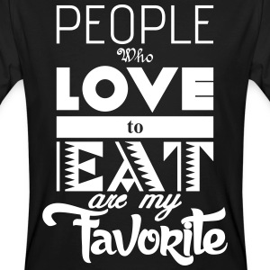 people who love to eat are my favorite T-Shirts - Männer Bio-T-Shirt