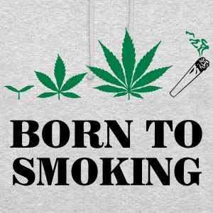 Cannabis - Born To Smoke Sweat-shirts - Sweat-shirt à capuche unisexe