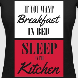 If you want breakfast in bed, sleep in the kichten T-Shirts - Frauen T-Shirt mit V-Ausschnitt