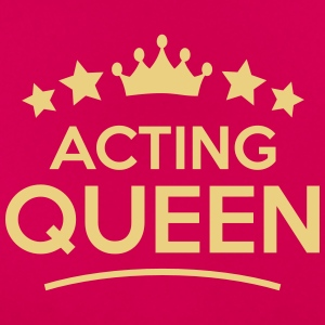 acting queen stars - Frauen T-Shirt