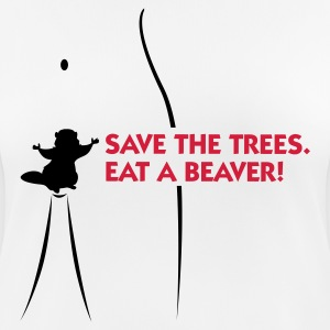 Save the trees. Eat a beaver. T-Shirts - Women's Breathable T-Shirt