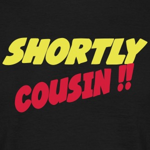 Shortly cousin 444 T-shirts - Mannen T-shirt