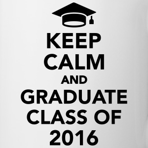 Keep calm and graduate class of 2016 Tassen & Zubehör - Tasse