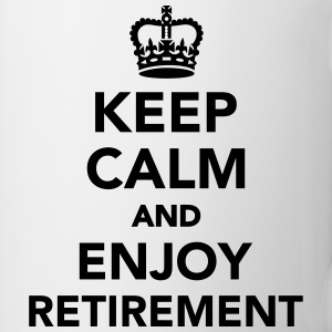 Keep calm and enjoy retirement Tassen & Zubehör - Tasse