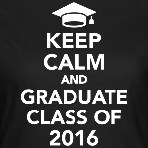 Keep calm and graduate class of 2016 T-Shirts - Frauen T-Shirt
