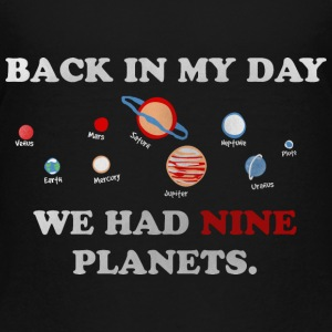 IN my day, we had 9 planets T-shirts - Teenager premium T-shirt