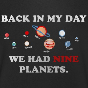 IN my day, we had 9 planets Magliette - Maglietta da uomo con scollo a V