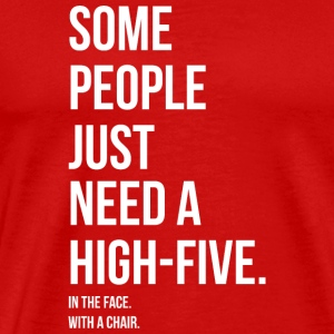 HIGH 5 IN YOUR FACE - HIGH 5 IN YOUR FACE T-shirts - Mannen Premium T-shirt