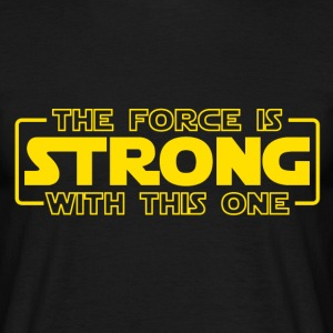 The Force is Strong with this One (Star Wars) - Men's T-Shirt