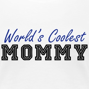 world's coolest mommy T-Shirts - Women's Premium T-Shirt