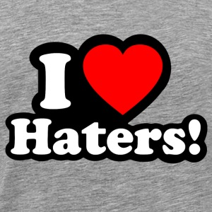 I LOVE HATERS - I LOVE ENVY T-Shirts - Men's Premium T-Shirt