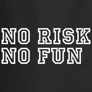 No Risk No Fun / Quote / Funny / Humor / Citation Schürzen - Kochschürze