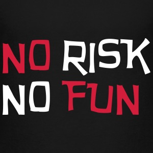 No Risk No Fun / Quote / Funny / Humor / Citation T-Shirts - Teenager Premium T-Shirt