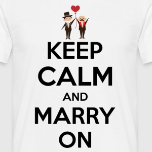 keep calm and marry on T-Shirts - Men's T-Shirt