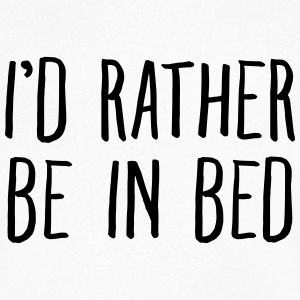 I'd Rather Be In Bed T-shirts - Mannen T-shirt met V-hals