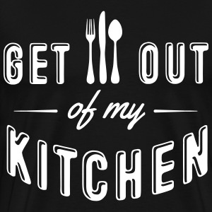 get out of my kitchen T-Shirts - Men's Premium T-Shirt