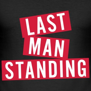 LAST MAN STANDING T-Shirts - Männer Slim Fit T-Shirt