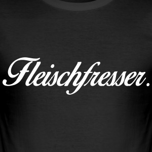 Fleischfresser - Männer Slim Fit T-Shirt