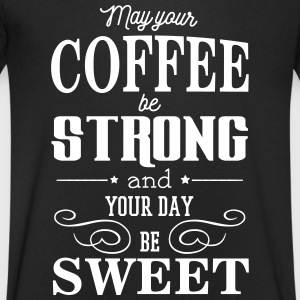 May your coffee be strong and your day be sweet T-shirts - Mannen T-shirt met V-hals