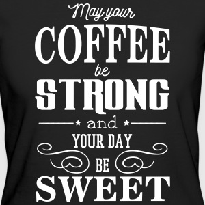 May your coffee be strong and your day be sweet T-Shirts - Women's Organic T-shirt