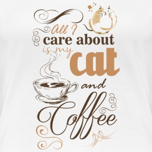 All i care about is my coffee and cat T-Shirts - Women's Premium T-Shirt
