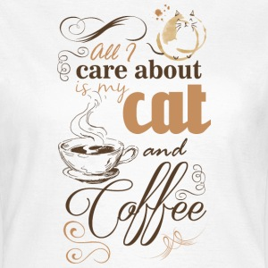 All i care about is my coffee and cat T-shirts - T-shirt dam