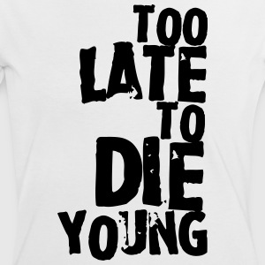 Too late to die young T-Shirts - Frauen Kontrast-T-Shirt