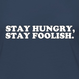 STAY HUNGRY - STAY FOOLISH Manches longues - T-shirt manches longues Premium Femme