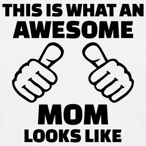 Awesome mom T-Shirts - Männer T-Shirt