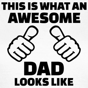 Awesome dad T-Shirts - Frauen T-Shirt