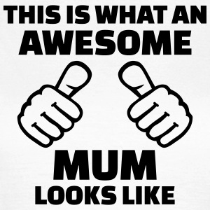 Awesome mum T-Shirts - Frauen T-Shirt