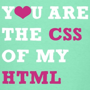 You are my CSS T-Shirts - Männer T-Shirt