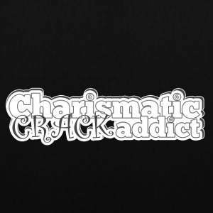 Charismatic CRACK addict Sacs et sacs à dos - Tote Bag