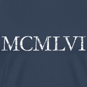 MCMLVI born in 1956 Roman birthday year T-Shirts - Men's Premium T-Shirt