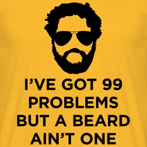 I've got 99 problems but a beard ain't one - Men's T-Shirt