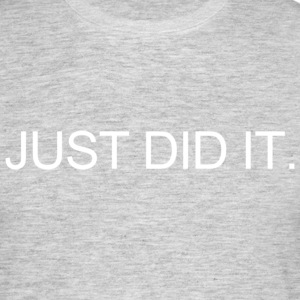 JUST DID IT. T-Shirts - Männer T-Shirt