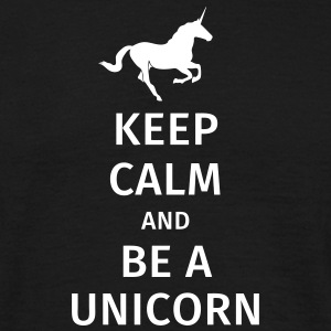 keep calm and be a unicorn Koszulki - Koszulka męska