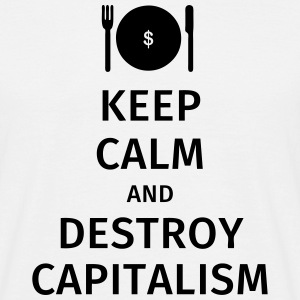 keep calm and destroy capitalism Camisetas - Camiseta hombre